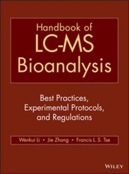 Li, Wenkui - Handbook of LC-MS Bioanalysis: Best Practices, Experimental Protocols, and Regulations, ebook