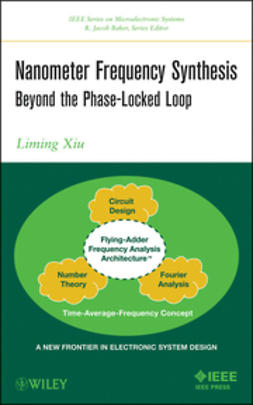 Xiu, Liming - Nanometer Frequency Synthesis Beyond the Phase-Locked Loop, e-bok