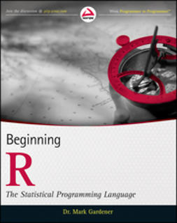 Gardener, Mark - Beginning R: The Statistical Programming Language, ebook