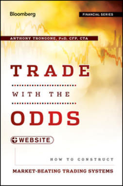 Trongone, Anthony - Trade with the Odds + Website: How To Construct Market-Beating Trading Systems, ebook