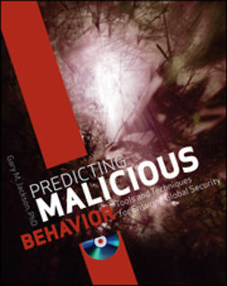 Jackson, Gary M. - Predicting Malicious Behavior: Tools and Techniques for Ensuring Global Security, ebook