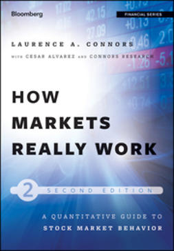 Connors, Larry - How Markets Really Work: Quantitative Guide to Stock Market Behavior, ebook