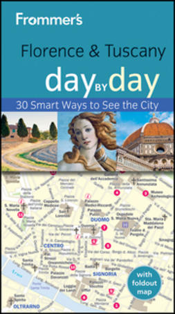 Strachan, Donald - Frommer's Florence and Tuscany Day by Day, ebook