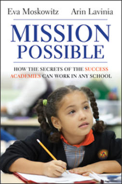 Moskowitz, Eva - Mission Possible: How the Secrets of the Success Academies Can Work in Any School, ebook