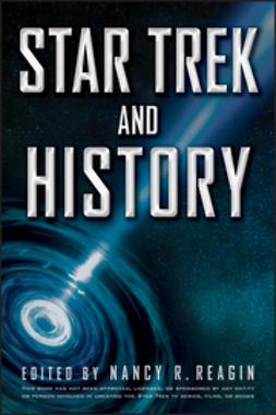 Reagin, Nancy - Star Trek and History, ebook