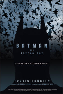 Langley, Travis - Batman and Psychology: A Dark and Stormy Knight, ebook