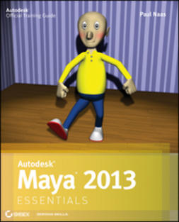 Naas, Paul - Autodesk Maya 2013 Essentials, e-kirja