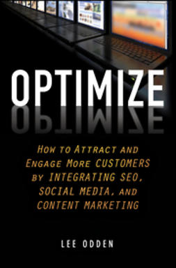 Odden, Lee - Optimize: How to Attract and Engage More Customers by Integrating SEO, Social Media, and Content Marketing, ebook