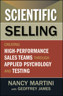 Martini, Nancy - Scientific Selling: Creating High Performance Sales Teams through Applied Psychology and Testing, e-kirja