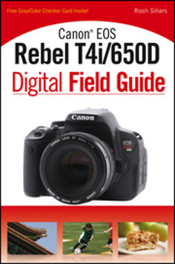 Sillars, Rosh - Canon EOS Rebel T4i/650D Digital Field Guide, ebook