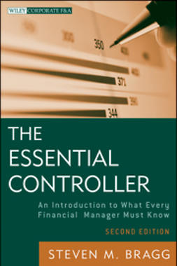 Bragg, Steven M. - The Essential Controller: An Introduction to What Every Financial Manager Must Know, ebook