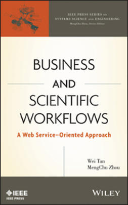 Tan, Wei - Business and Scientific Workflows: A Web Service-Oriented Approach, ebook