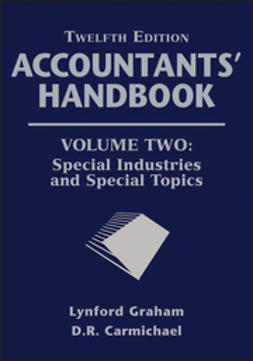 Carmichael, D. R. - Accountants' Handbook, Special Industries and Special Topics, ebook