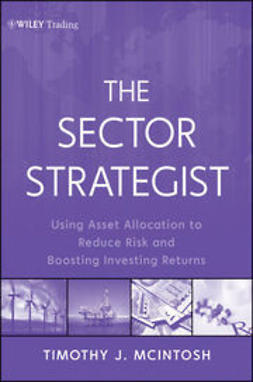 McIntosh, T. - The Sector Strategist: Using New Asset Allocation Techniques to Reduce Risk and Improve Investment Returns, e-kirja