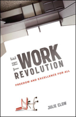 Clow, Julie - The Work Revolution: Freedom and Excellence for All, ebook