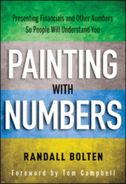 Bolten, Randall - Painting with Numbers: Presenting Financials and Other Numbers So People Will Understand You, ebook