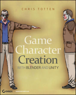 Totten, Chris - Game Character Creation with Blender and Unity, e-kirja