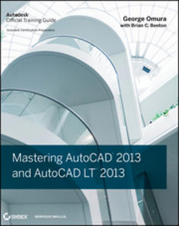 Benton, Brian C. - Mastering AutoCAD 2013 and AutoCAD LT 2013, ebook