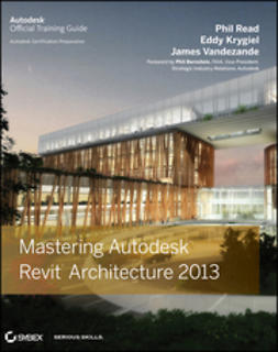 Read, Phil - Mastering Autodesk Revit Architecture 2013, ebook