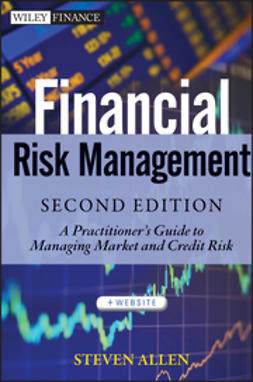 Allen, Steve L. - Financial Risk Management: A Practitioner's Guide to Managing Market and Credit Risk, e-bok