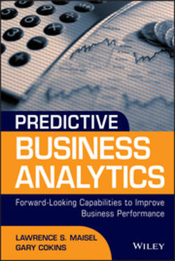 Cokins, Gary - Predictive Business Analytics: Forward Looking Capabilities to Improve Business Performance, e-kirja
