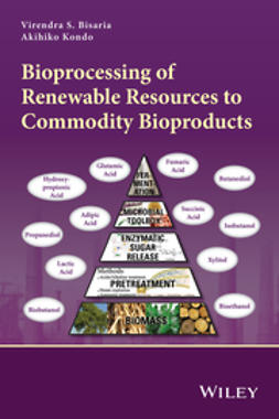 Bisaria, Virendra S. - Bioprocessing of Renewable Resources to Commodity Bioproducts, ebook