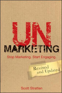 Stratten, Scott - UnMarketing: Stop Marketing. Start Engaging, ebook