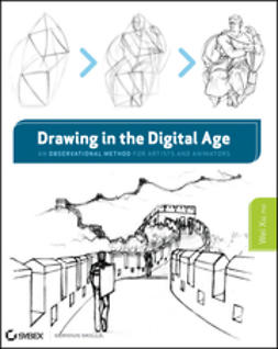 Xu, Wei - Drawing in the Digital Age: An Observational Method for Artists and Animators, ebook