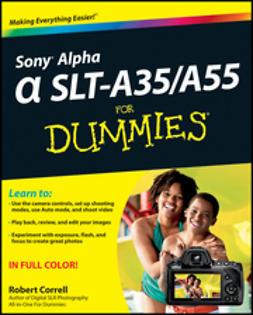 Correll, Robert - Sony Alpha SLT-A35/A55 For Dummies, ebook