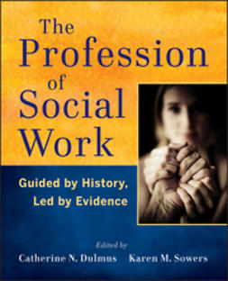 Dulmus, Catherine N. - The Profession of Social Work: Guided by History, Led by Evidence, ebook
