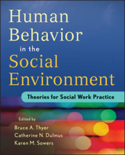 Thyer, Bruce A. - Human Behavior in the Social Environment: Theories for Social Work Practice, ebook