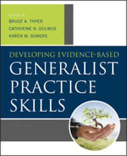 Dulmus, Catherine N. - Developing Evidence-Based Generalist Practice Skills, ebook