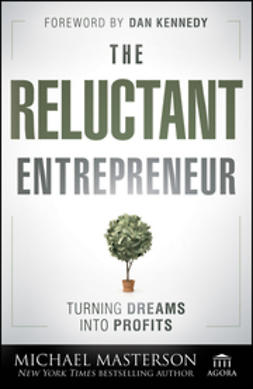 Masterson, Michael - The Reluctant Entrepreneur: Turning Dreams into Profits, e-bok