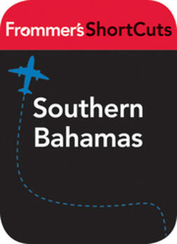 UNKNOWN - Southern  Bahamas: Frommer's ShortCuts, ebook
