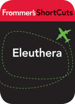 UNKNOWN - Eleuthera, Bahamas: Frommer's ShortCuts, ebook
