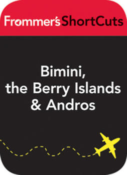 UNKNOWN - Bimini, the Berry Islands and Andros, Bahamas: Frommer's ShortCuts, e-bok