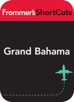 UNKNOWN - Grand Bahama, Bahamas: Frommer's ShortCuts, ebook