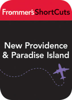 UNKNOWN - New Providence and Paradise Island, Bahamas: Frommer's ShortCuts, ebook