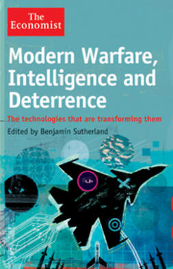 Sutherland, Benjamin - Modern Warfare, Intelligence and Deterrence: The Technologies That Are Transforming Them, ebook
