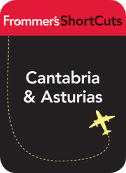 UNKNOWN - Cantabria & Asturias, Spain: Frommer's Shortcuts, ebook