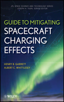 Garrett, Henry B. - Guide to Mitigating Spacecraft Charging Effects, e-bok