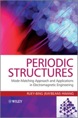 Hwang, Ruey-Bing (Raybeam) - Periodic Structures: Mode-Matching Approach and Applications in Electromagnetic Engineering, ebook