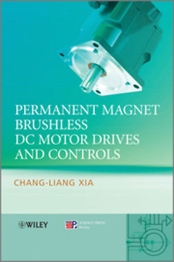 Xia, Chang-liang - Permanent Magnet Brushless DC Motor Drives and Controls, ebook