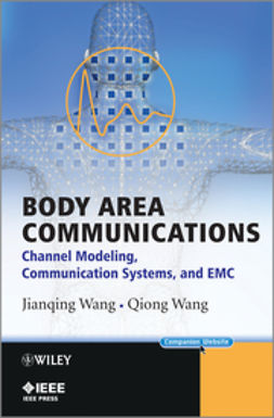 Wang, Jianqing - Body Area Communications: Channel Modeling, Communication Systems, and EMC, ebook