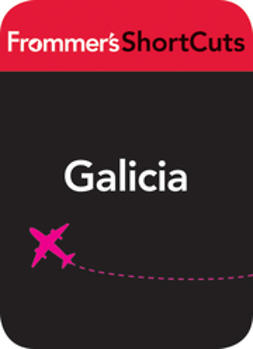 UNKNOWN - Galicia, Spain: Frommer's Shortcuts, ebook
