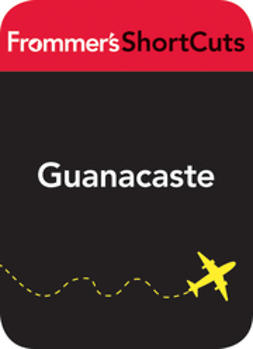 UNKNOWN - Guanacaste, Costa Rica: Frommer's ShortCuts, ebook