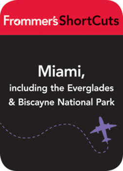 UNKNOWN - Miami, including the Everglades & Biscanye National Park: Frommer's Shortcuts, ebook