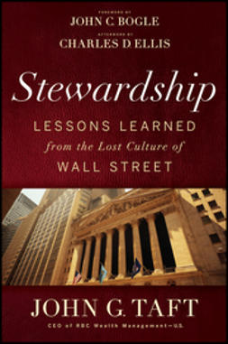 Taft, John G. - Stewardship: Lessons Learned from the Lost Culture of Wall Street, ebook