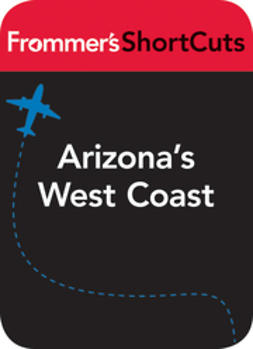 UNKNOWN - Arizona's West Coast: Frommer's ShortCuts, e-kirja