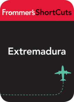 UNKNOWN - Extremadura, Spain: Frommer's ShortCuts, ebook